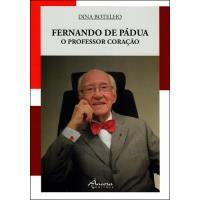 Fernando de Pádua, o Professor Coração