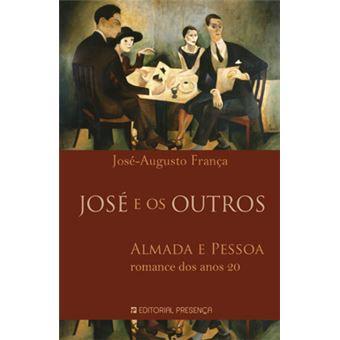 José e os Outros: Almada e Pessoa - Romance dos Anos 20