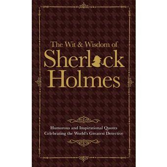 Wit & wisdom of sherlock holmes