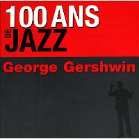 Gershwin-100 Ans De Jazz (2cd)