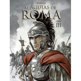 As Águias de Roma Vol 3