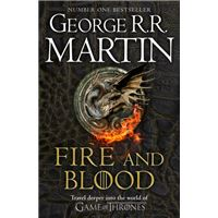 Fire and Blood - 300 Years Before a Game of Thrones (A Targaryen History)