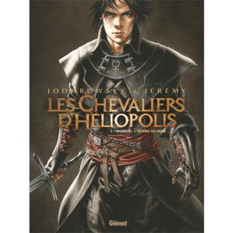 Les Chevaliers d'Héliopolis - Livre 1: Nigredo, l'Oeuvre au Noir