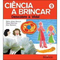 Ciência a Brincar - Livro 9: Descobre a Vida!