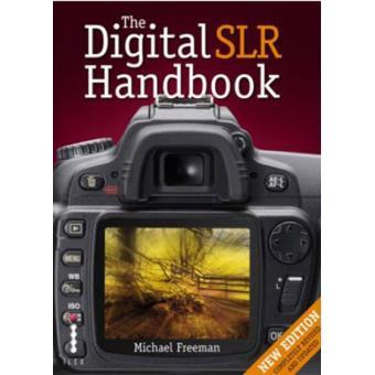 The Digital SLR Handbook