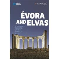 Évora and Elvas - A Tourist's Guide to World Heritage Sites