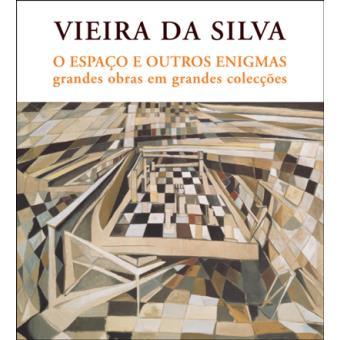 Vieira da Silva – O Espaço e Outros Enigmas