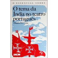 Essencial Sobre o Tema da Índia no Teatro Português