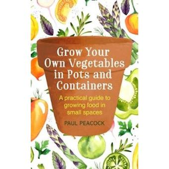 Grow your own vegetables in pots an