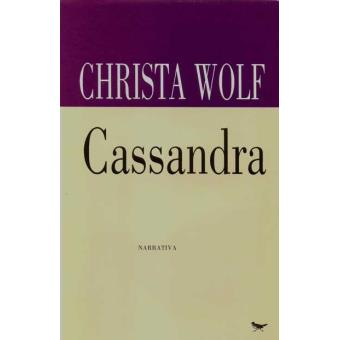 Resultado de imagem para Cassandra Narrativa de Christa Wolf