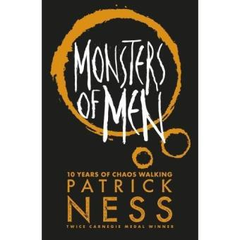 Chaos Walking - Book 3: Monsters of Men