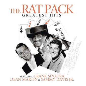 Frank Sinatra, Dean Martin & Sammy Davis Jr.: The Rat Pack - Greatest Hits