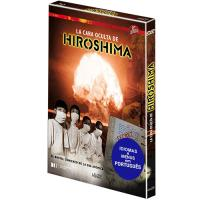 A Cara Oculta de Hiroshima (La Cara Oculta de Hiroshima)