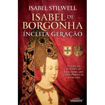 Isabel de Borgonha: Inclíta Geração