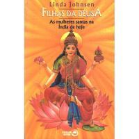 Filhas da Deusa: As Mulheres Santas na Índia de Hoje