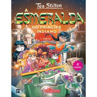 As Aventuras das Tea Sisters - Livro 9: A Esmeralda do Príncipe Indiano - Parte 1