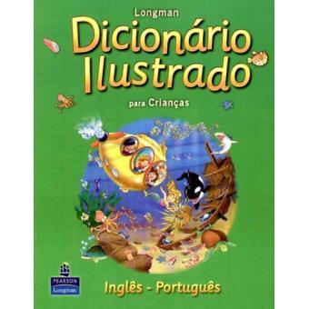 Longman Dicionário Ilustrado para Crianças: Inglês - Português