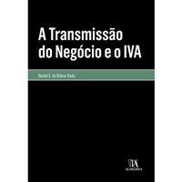A Transmissão do Negócio e o IVA