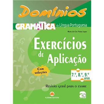 Domínios: Gramática de Língua Portuguesa - Exercícios de Aplicação 7º, 8º, 9º Anos