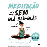 Meditação Sem Blá Blá Blás
