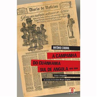 A Campanha do Cuanhama Sul de Angola - 1915-1916