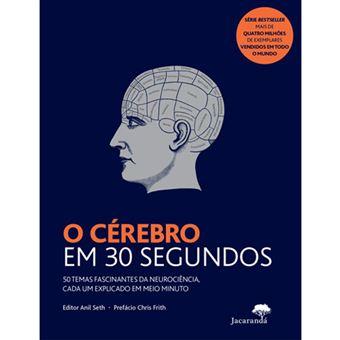 O Cérebro em 30 Segundos
