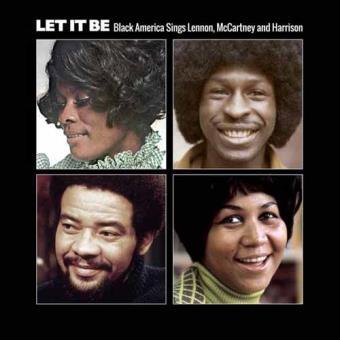 Let It Be - Black America Sings Lennon, McCartney And Harrison