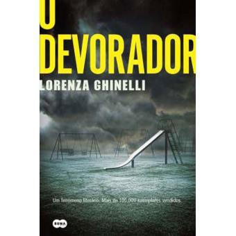 dbd74528e O Devorador - Lorenza Ghinelli - Compra Livros na Fnac.pt