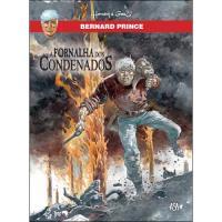Bernard Prince - Livro 7: A Fornalha dos Condenados
