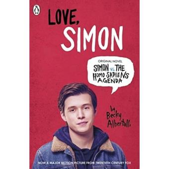 Love, Simon: Simon vs the Homo Sapiens Agenda