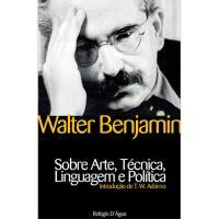 Sobre Arte, Técnica, Linguagem e Política
