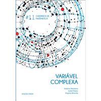 Cadernos de Matemática Nº 11 - Variável Complexa