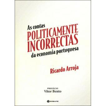 As Contas Políticamente Incorrectas da Economia Portuguesa