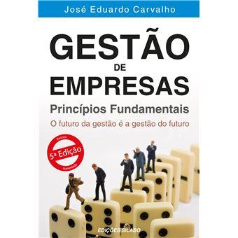 Gestão de Empresas – Princípios Fundamentais - 5ª Ed.