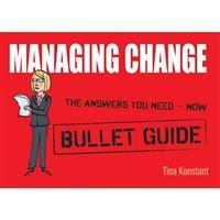 Managing Change: Bullet Guide