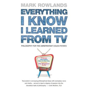 Everything I Know I Learned From TV