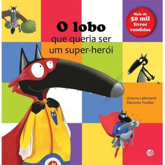 O Lobo que Queria Ser um Super-Herói