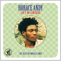 Ain't No Sunshine | The Best Of Horace Andy (2CD)
