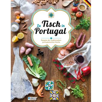 Zu Tisch in Portugal - Traditionellen Portugiesischen Küche
