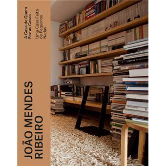 João Mendes Ribeiro: Uma Casa Feita de Pequenos Nadas