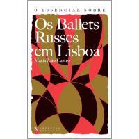 O Essencial Sobre os Ballets Russes em Lisboa