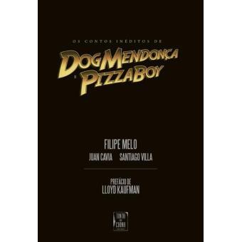Contos Inéditos de Dog Mendonça e Pizzaboy