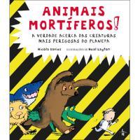 Animais Mortiferos!