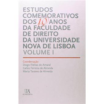 Estudos Comemorativos dos 10 Anos da Faculdade de Direito da Universidade Nova de Lisboa - Livro 1