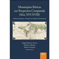 Monarquias Ibéricas em Perspectiva Comparada (Sécs. XVI-XVIII)