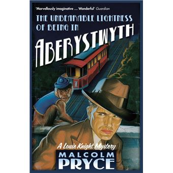The Unbearable Lightness of Being in Aberystwyth
