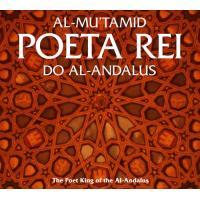 Al-Mu'tamid, Poeta Rei do Al-Andalus (2CD)