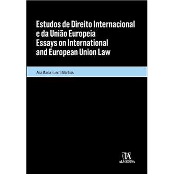 Estudos de Direito Internacional e da União Europeia/Essays on International and European Union Law