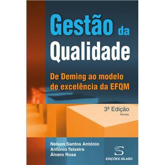 Gestão Da Qualidade De Deming Ao Modelo De Excelência Da Efqm 3ª Ed