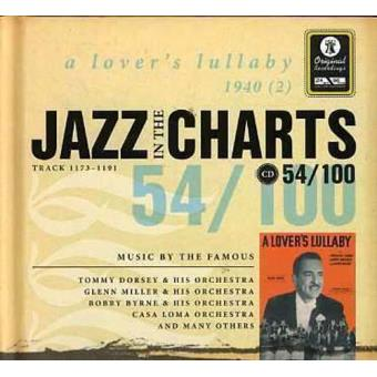 Jazz in the Charts 54 - A Lover's Lullaby 1940